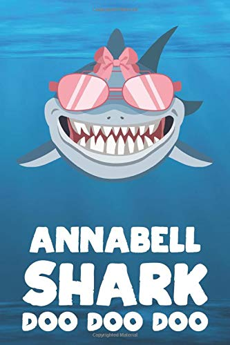 Annabell - Shark Doo Doo Doo: Blank Ruled Personalized & Customized Name Shark Notebook Journal for Girls & Women. Funny Sharks Desk Accessories Item ... Birthday & Christmas Gift for Women.