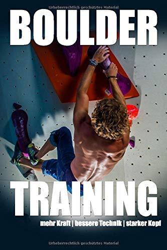 Bouldertraining: mehr Kraft - bessere Technik - starker Kopf