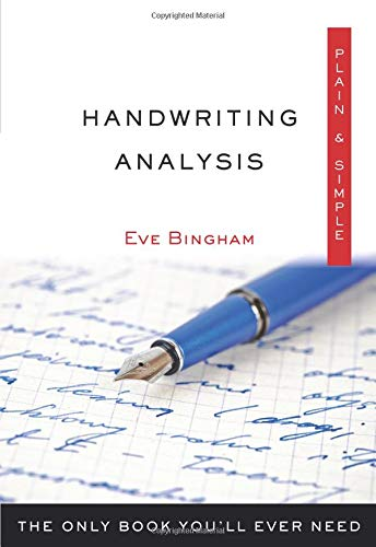 Handwriting Analysis Plain & Simple: The Only Book You'll Ever Need (Plain & Simple Series)