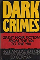Dark Crimes: Great Noir Fiction from the '40s to the '90s 0881846996 Book Cover