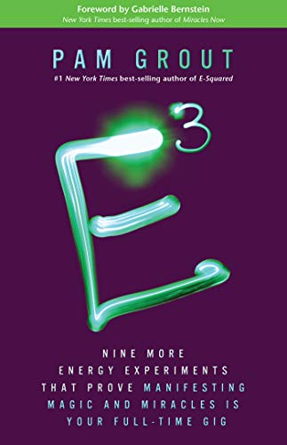 E-Cubed: Nine More Energy Experiments That Prove Manifesting Magic and Miracles is Your Full-Time Gig (English Edition)