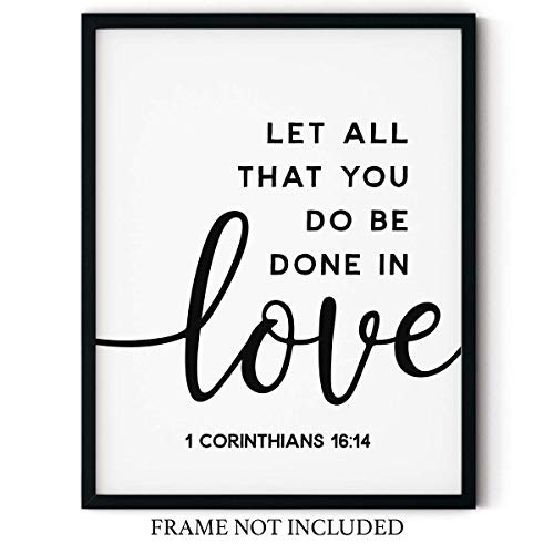 """Let All That You Do Be Done in Love"" 1 Corinthians Black and White Scripture Wall Art 11x14 UNFRAMED Print - Makes a Unique Gift under $15 for Lovers of Religious Inspirational Typography"