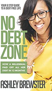 No Debt Zone: Your 9 Step Guide To a Debt Free Life