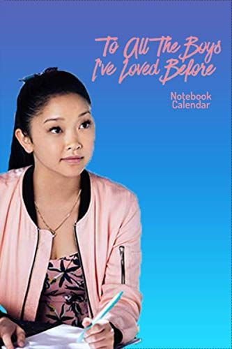 to all the boys i loved before Notebook & New 2021 Calendar 100 Pages, Lined paper white , 6 x 9 size, Soft Glossy Cover