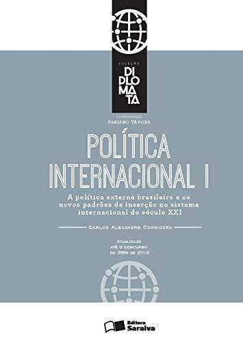 Política internacional: Tomo I - 1ª edição de 2016: A política externa brasileira e os novos padrões de Inserção no Sistema Internacional do Século XXI