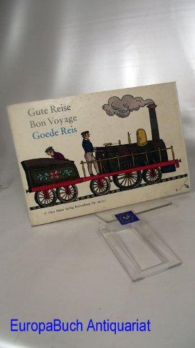 Gute Reise = Bon Voyage = Goede Reis. Ravensburger Bilderbücher 18.502. Kees Kelfkens