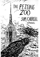 Jim Carroll'sThe Petting Zoo: A Novel [Hardcover](2010)