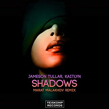 Shadows (Marat Malakhov Remix)