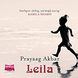 Leila                   Written by:                                                                                                                                 Prayaag Akbar                               Narrated by:                                                                                                                                 Tania Rodrigues                      Length: 7 hrs and 29 mins     Not rated yet     Overall 0.0