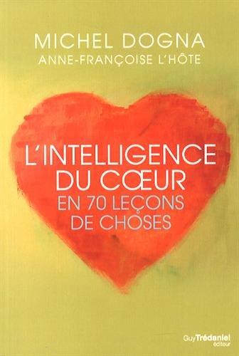 L'intelligence du coeur en 70 leçons de choses