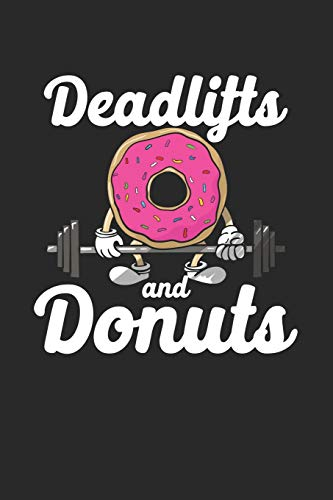Deadlifts And Donuts: Composition Lined Notebook Journal For Women And Girls for Tracking water intake, sleep tracking, Daily tracking.