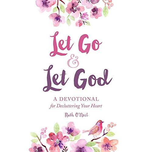 Let Go & Let God: A Devotional for Decluttering Your Heart