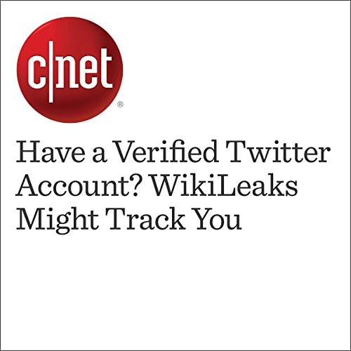 Have a Verified Twitter Account? WikiLeaks Might Track You                   By:                                                                                                                                 Stephen Shankland                               Narrated by:                                                                                                                                 Rex Anderson                      Length: 1 min     Not rated yet     Overall 0.0