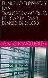 EL NUEVO TURISMO Y LAS TRANSFORMACIONES DEL CAPITALISMO DESPUÉS DE 2020