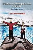 El Camino de Santiago y la vida, en pareja: Camino Portugués