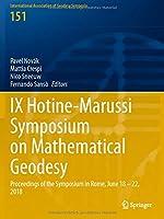 IX Hotine-Marussi Symposium on Mathematical Geodesy: Proceedings of the Symposium in Rome, June 18 – 22, 2018 (International Association of Geodesy Symposia, 151)