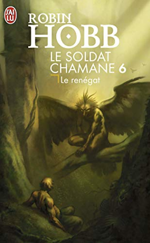 Le Soldat chamane, Tome 6 : Le renégat