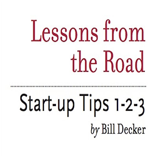 Lessons from the Road: Start-up Tips 1-2-3 audiobook cover art