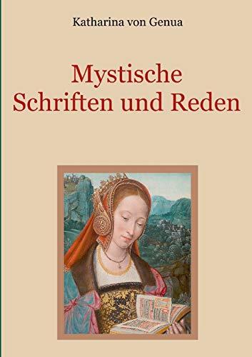 Mystische Schriften und Reden (Schätze der christlichen Literatur)
