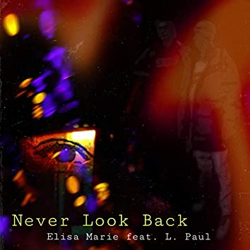 Never Look Back (feat. L. Paul)