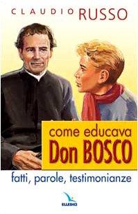 Come Educava Don Bosco Fatti Parole Testimonianze