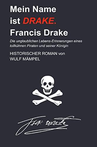 Mein Name ist Drake. Francis Drake