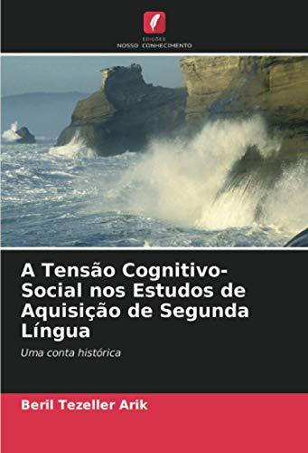 A Tensão Cognitivo-Social nos Estudos de Aquisição de Segunda Língua: Uma conta histórica