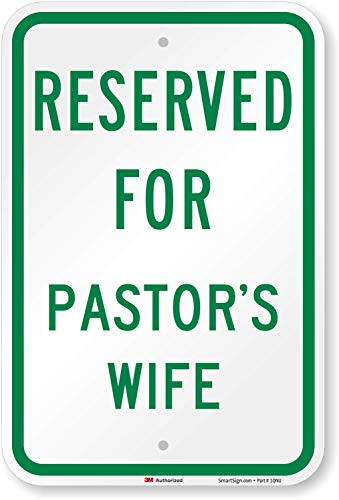 SmartSign 'Reserved For Pastor's Wife' Parking Sign | 12' x 18' 3M Engineer Grade Reflective Aluminum
