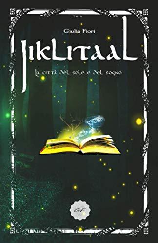 Jiklitaal: La città del sole e del sogno