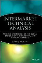 Intermarket Technical Analysis: Trading Strategies for the Global Stock, Bond, Commodity, and Currency Markets (Wiley Finance Book 6) (English Edition)
