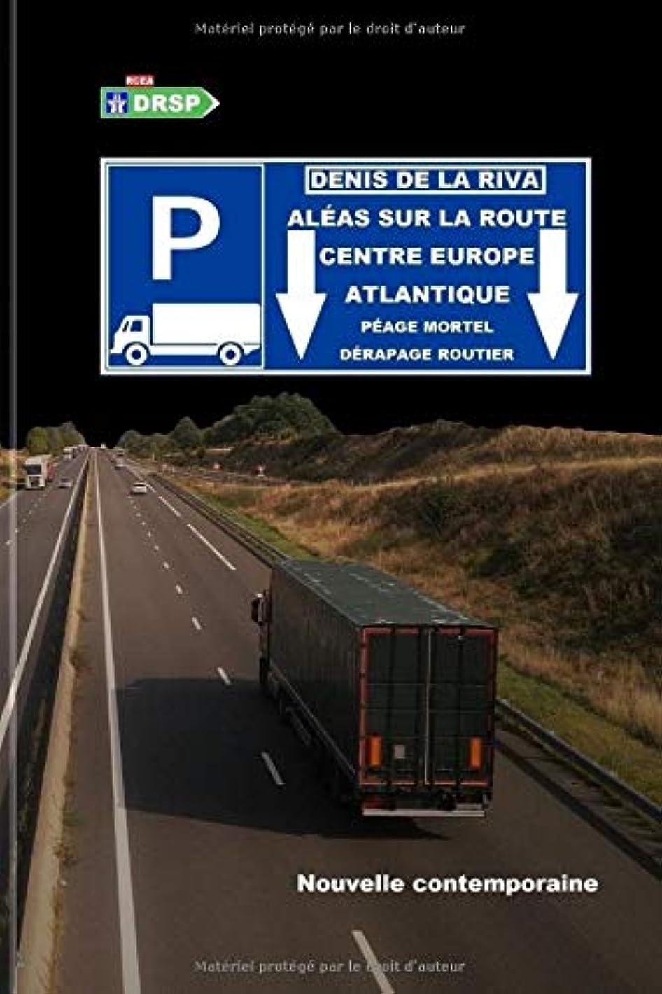 またねジャンクション素晴らしさAléas sur la Route Centre Europe Atlantique: Péage mortel - Dérapage routier
