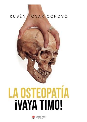 La osteopatía: ¡Vaya timo!
