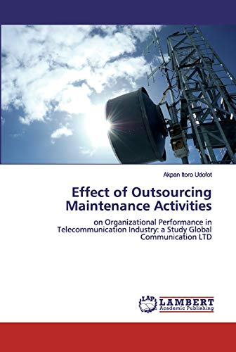 Compare Textbook Prices for Effect of Outsourcing Maintenance Activities  ISBN 9786200324689 by Itoro Udofot, Akpan