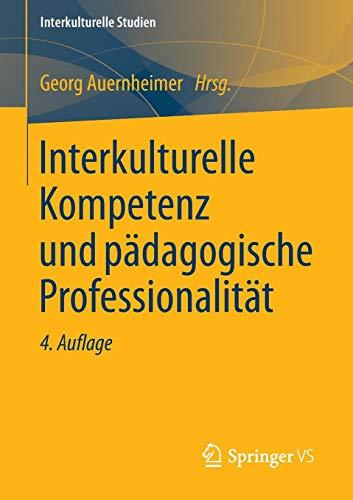 Interkulturelle Kompetenz und pädagogische Professionalität (Interkulturelle Studien)