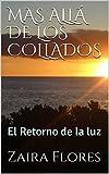 MAS ALLÁ DE LOS COLLADOS: El Retorno de la luz