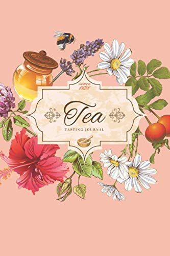 Tea Tasting Journal: Tea Lovers Journal Notebook Log Book to Record and...