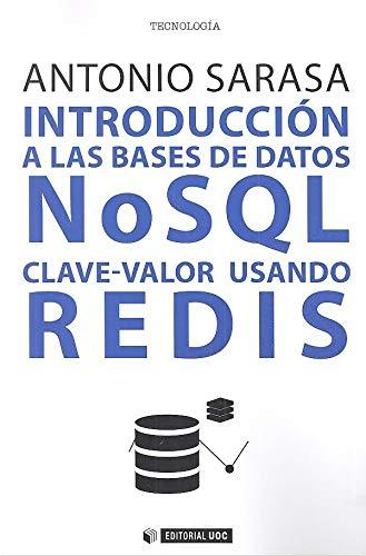 INTRODUCCIÓN A LAS BASES DE DATOS NoSQL CLAVE-VALOR USANDO REDIS: 626 (Manuales)