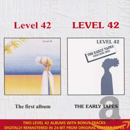 Level 42 (The First Album) / The Early Tapes