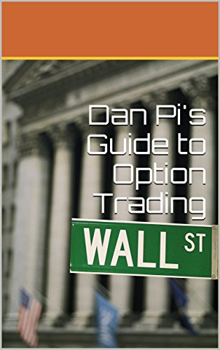 Dan PI's Guide to Option Trading: How to Use Options to Increase Your Return on Stock Investment (English Edition)