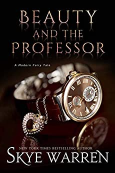 [Skye Warren]のBeauty and the Professor (A Modern Fairy Tale Duet Book 1) (English Edition)