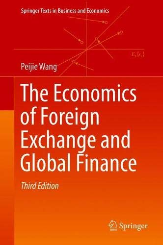 The Economics of Foreign Exchange and Global Finance (Springer Texts in Business and Economics)