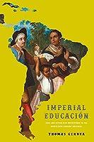 Imperial Educación: Race and Republican Motherhood in the Nineteenth-Century Americas (New World Studies)