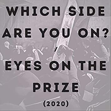 Which Side Are You On? / Eyes on the Prize (2020)