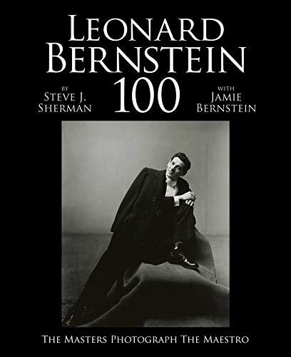 Image of Leonard Bernstein 100: The Masters Photograph the Maestro