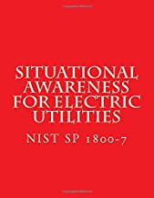 NIST SP 1800-7 - Situational Awareness for Electric Utilities: NIST Cybersecurity Practice Guide (Volume 11)