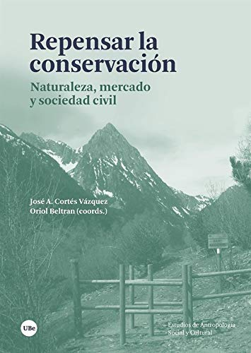 Repensar La Consevación: Naturaleza, mercado y sociedad civil (ESTUDIS D'ANTROPOLOGIA SOCIAL I CULTURAL)