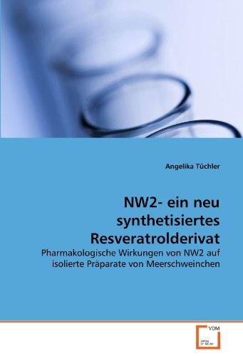 NW2- ein neu synthetisiertes Resveratrolderivat: Pharmakologische Wirkungen von NW2 auf isolierte Präparate von Meerschweinchen