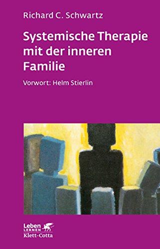 Systemische Therapie mit der inneren Familie (Leben lernen)