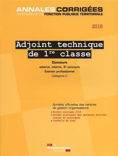 Adjoint Technique De 1re Classe 2016 Concours Et Examen Externe Interne Et 3e Concours Examen Professionnel Categorie C