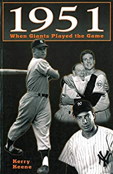 1951: When the Giants Played the Game by [Kerry Keene]